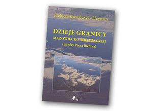 Poznaj losy pogranicza mazowiecko-krzyżackiego