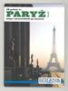 Plan Paryża wraz z dzisiejszym wydaniem Dziennika