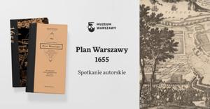Spotkanie z autorami książki o XVII-wiecznym planie Warszawy